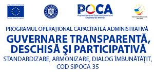 Guvernare transparenta, deschisa si participativa - standardizare, armonizare, dialog imbunatatit ''SIPOCA 35''